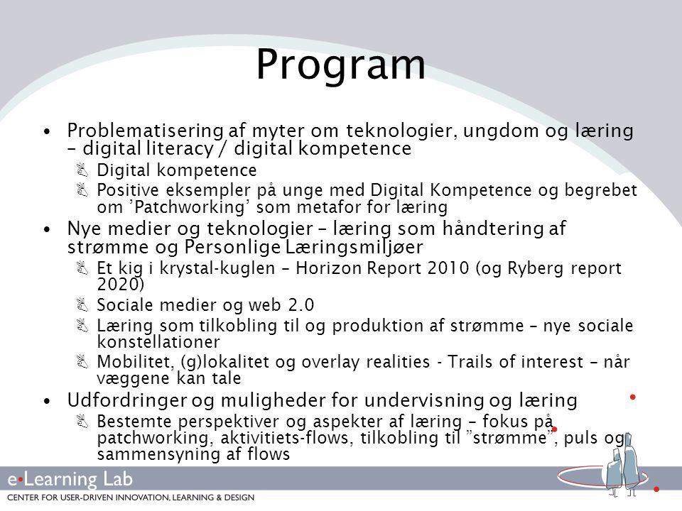 Program Problematisering af myter om teknologier, ungdom og læring – digital literacy / digital kompetence.
