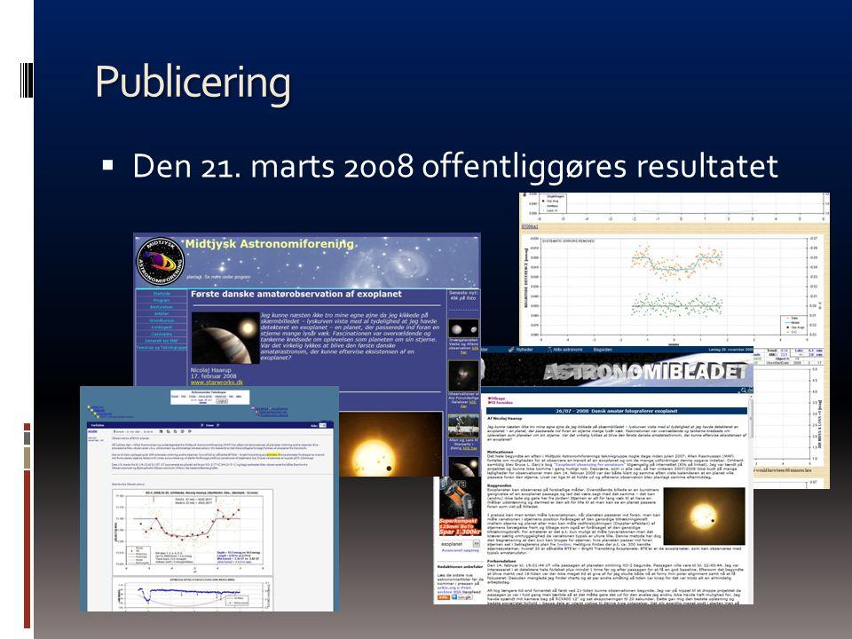 Publicering Den 21. marts 2008 offentliggøres resultatet