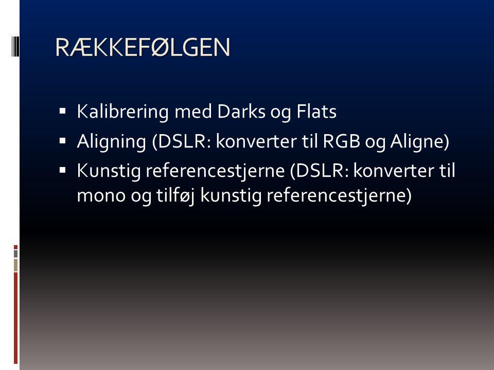 RÆKKEFØLGEN Kalibrering med Darks og Flats