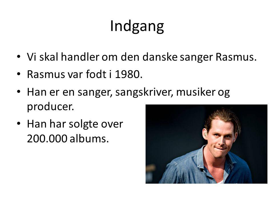 Indgang Vi skal handler om den danske sanger Rasmus.