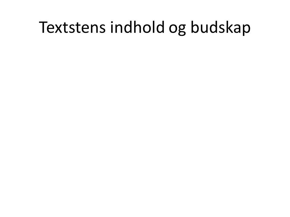 Textstens indhold og budskap