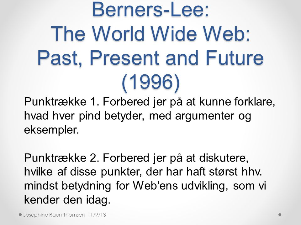 Berners-Lee: The World Wide Web: Past, Present and Future (1996)