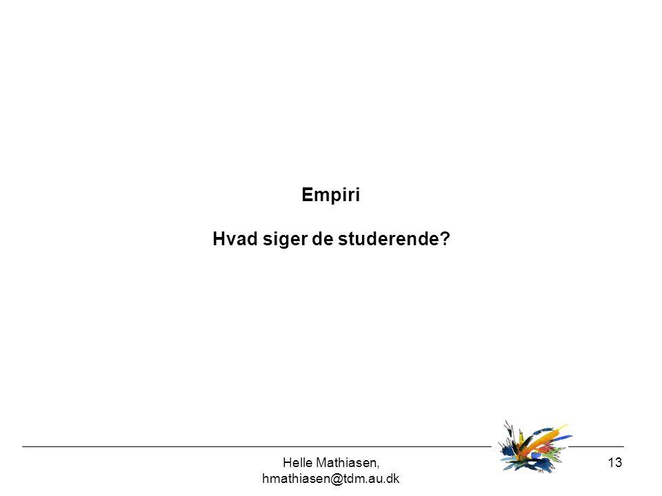 Empiri Hvad siger de studerende