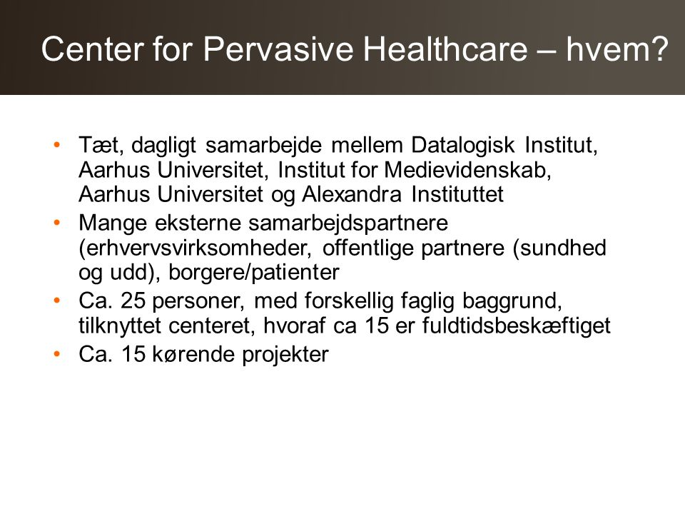 Center for Pervasive Healthcare – hvem