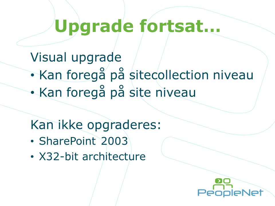 Upgrade fortsat… Visual upgrade Kan foregå på sitecollection niveau