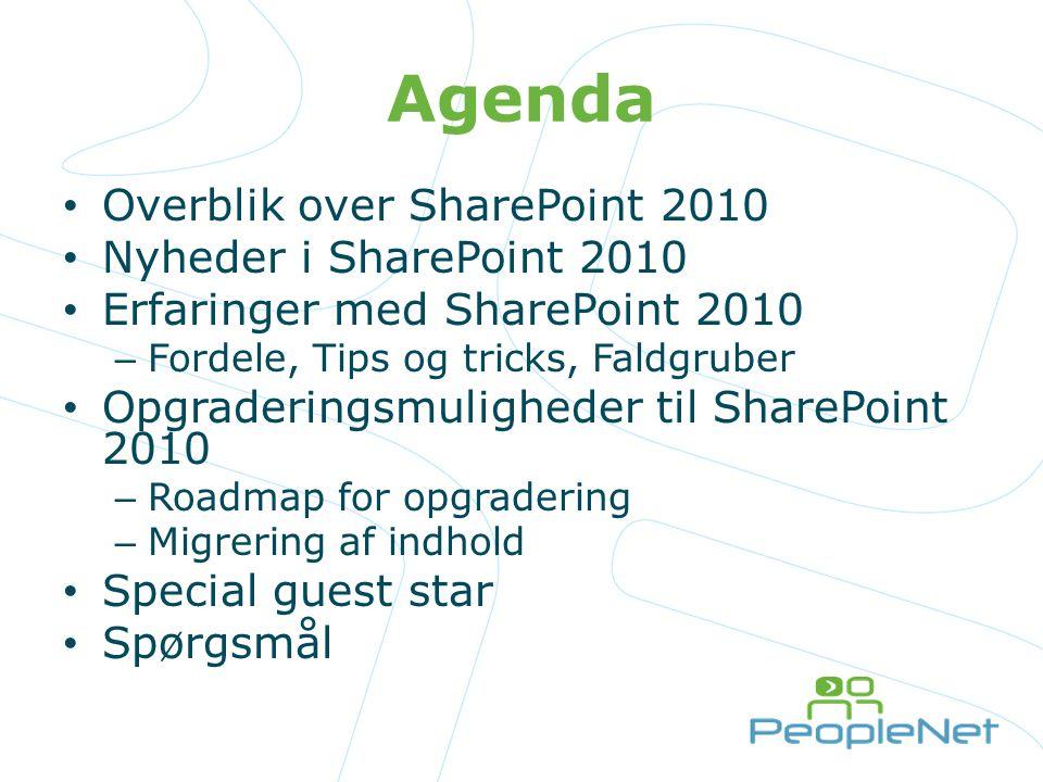 Agenda Overblik over SharePoint 2010 Nyheder i SharePoint 2010