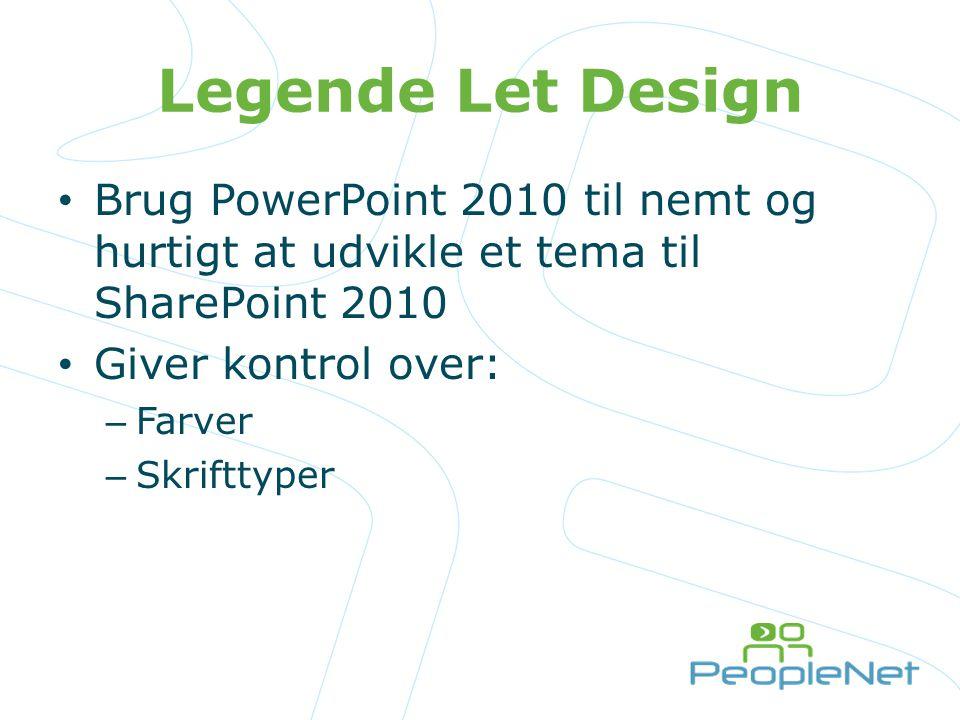 Legende Let Design Brug PowerPoint 2010 til nemt og hurtigt at udvikle et tema til SharePoint 2010.