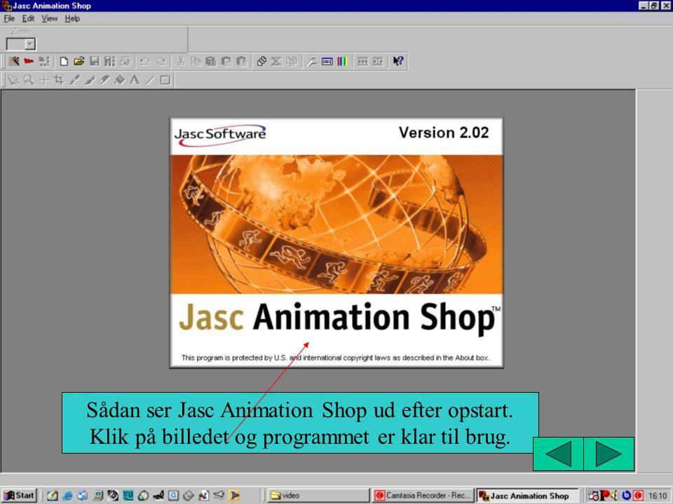 Sådan ser Jasc Animation Shop ud efter opstart
