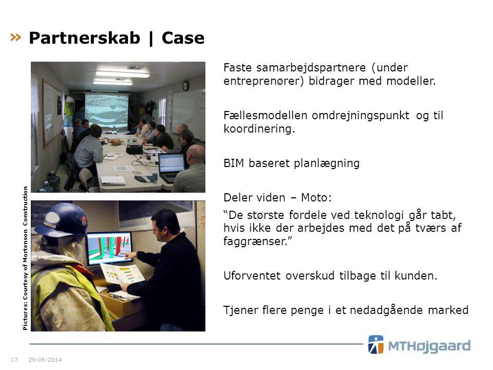 Partnerskab | Case Faste samarbejdspartnere (under entreprenører) bidrager med modeller. Fællesmodellen omdrejningspunkt og til koordinering.
