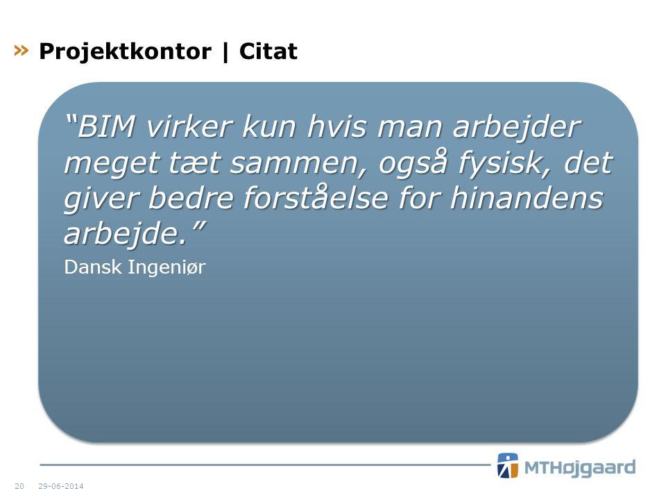 Projektkontor | Citat BIM virker kun hvis man arbejder meget tæt sammen, også fysisk, det giver bedre forståelse for hinandens arbejde.