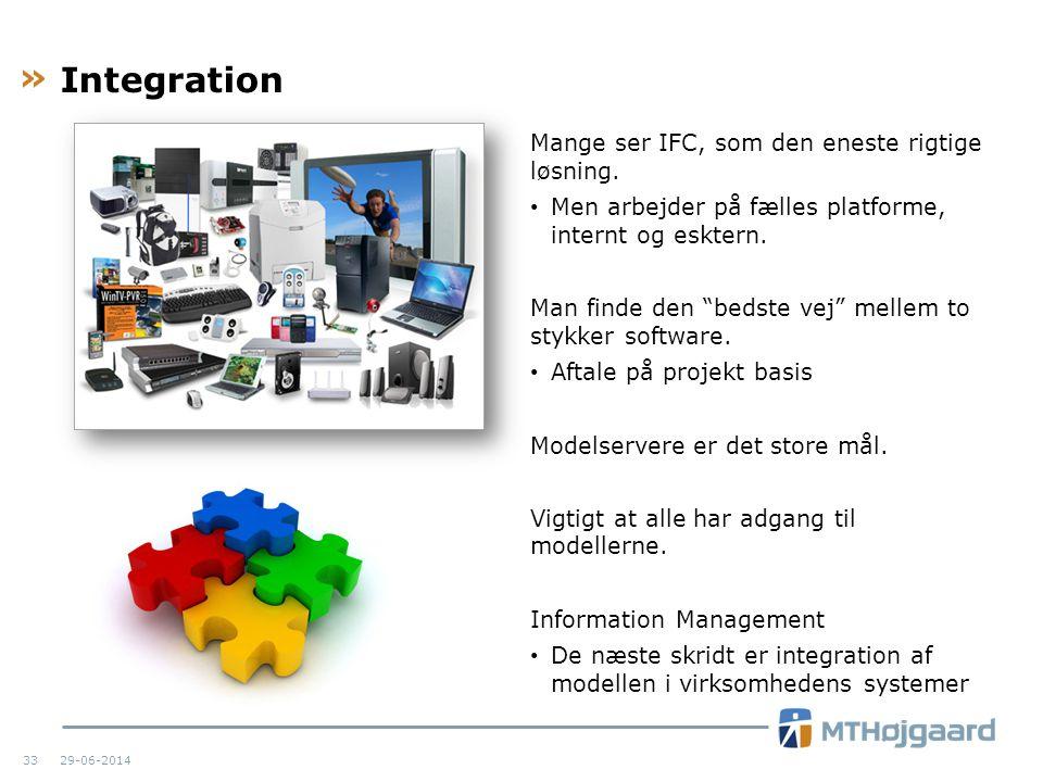 Integration Mange ser IFC, som den eneste rigtige løsning.