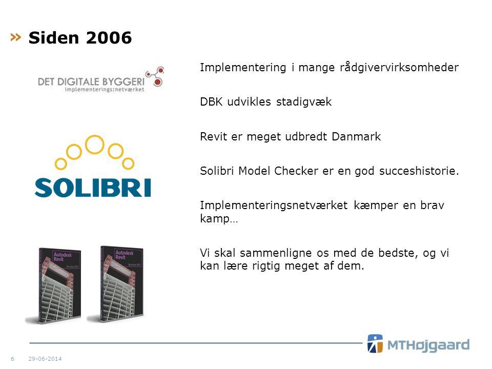 Siden 2006 Implementering i mange rådgivervirksomheder