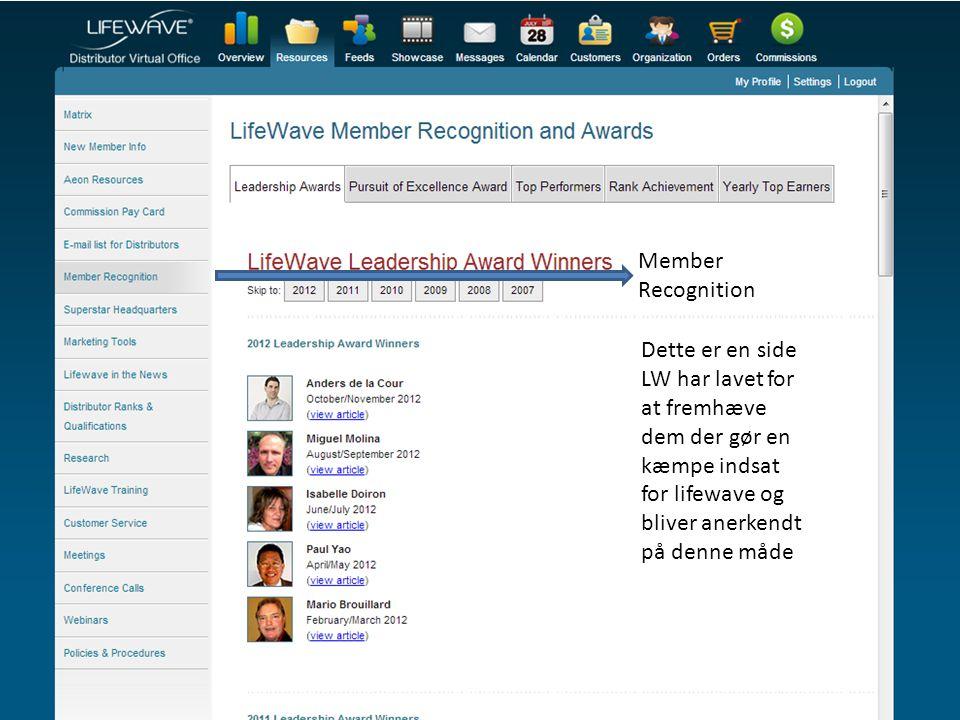 Member Recognition Dette er en side LW har lavet for at fremhæve dem der gør en kæmpe indsat for lifewave og bliver anerkendt på denne måde.