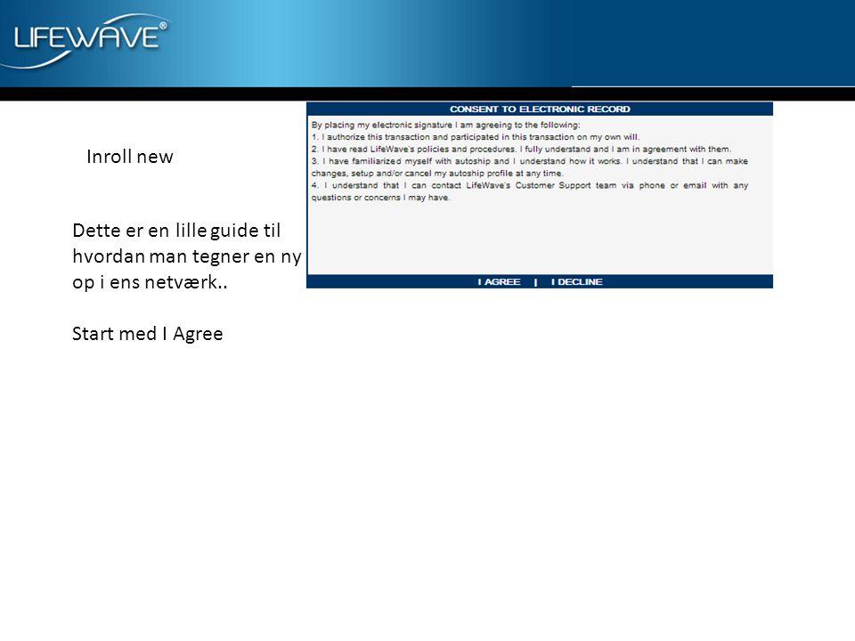 Inroll new Dette er en lille guide til hvordan man tegner en ny op i ens netværk..