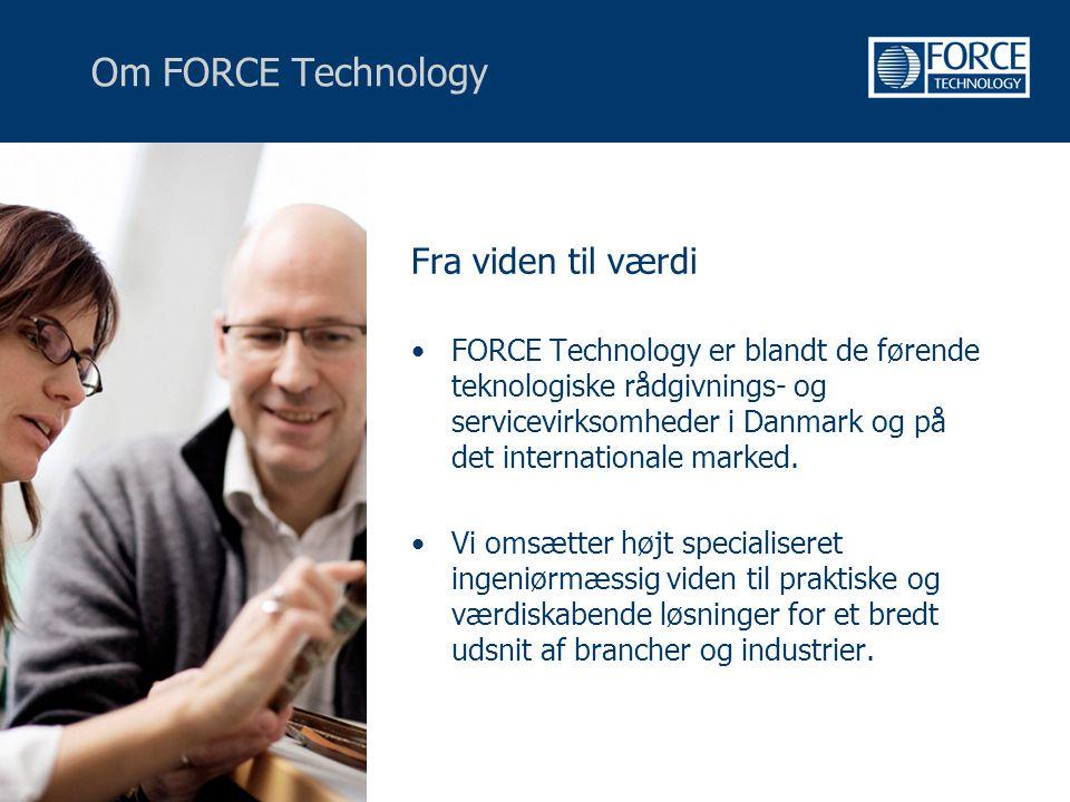 Om FORCE Technology Fra viden til værdi