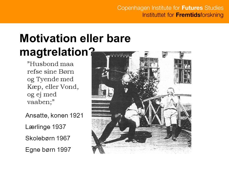 Motivation eller bare magtrelation