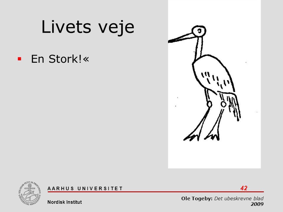 Livets veje En Stork!« Det ubeskrevne blad 03-04-2017