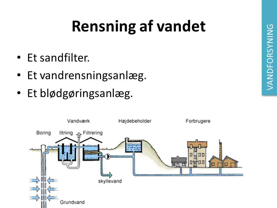 Rensning af vandet Et sandfilter. Et vandrensningsanlæg.