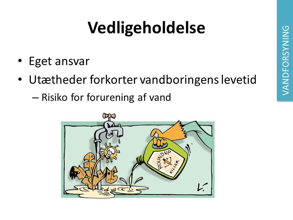 Vedligeholdelse Eget ansvar Utætheder forkorter vandboringens levetid