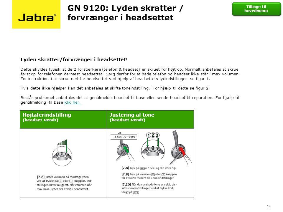 GN 9120: Lyden skratter / forvrænger i headsettet