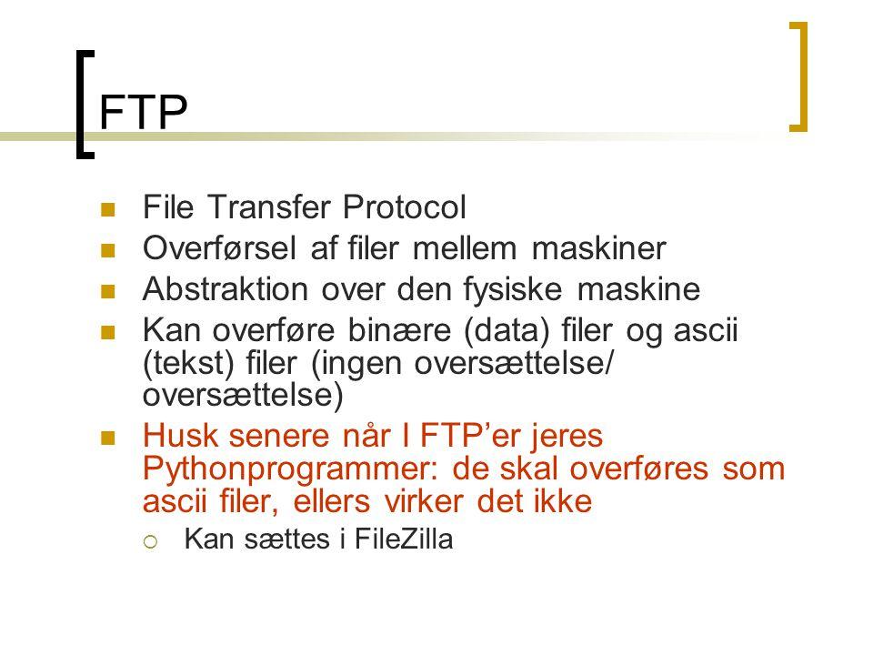 FTP File Transfer Protocol Overførsel af filer mellem maskiner