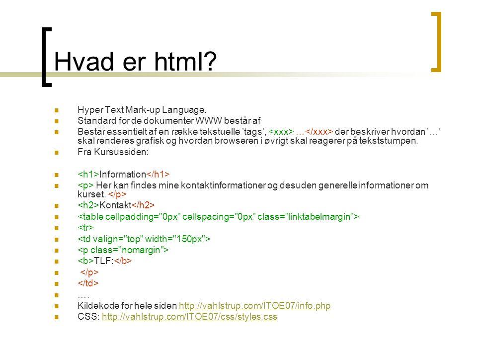 Hvad er html Hyper Text Mark-up Language.