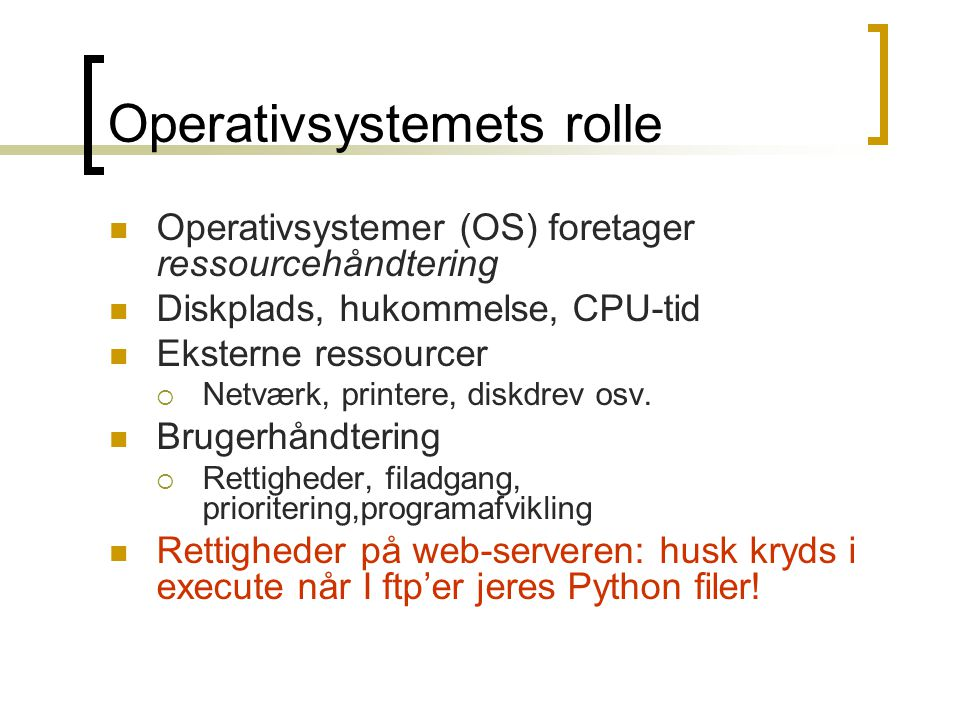 Operativsystemets rolle
