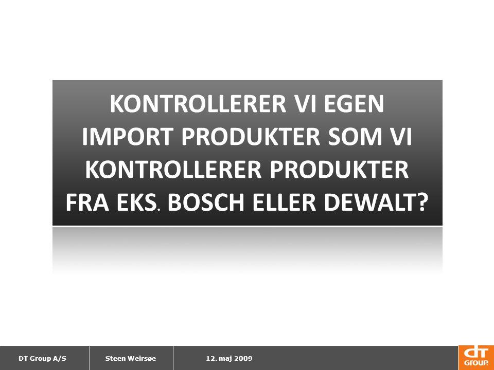 KONTROLLERER VI EGEN IMPORT PRODUKTER SOM VI KONTROLLERER PRODUKTER FRA EKS. BOSCH ELLER DEWALT