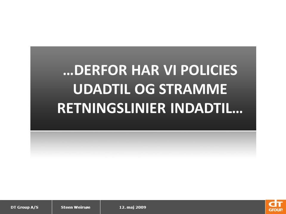 …DERFOR HAR VI POLICIES UDADTIL OG STRAMME RETNINGSLINIER INDADTIL…