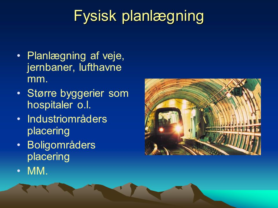 Fysisk planlægning Planlægning af veje, jernbaner, lufthavne mm.