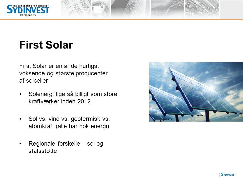 First Solar First Solar er en af de hurtigst voksende og største producenter af solceller.
