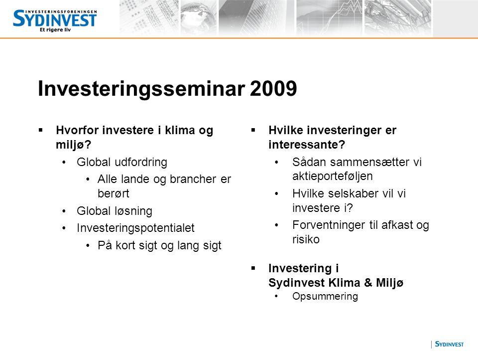 Investeringsseminar 2009 Hvorfor investere i klima og miljø