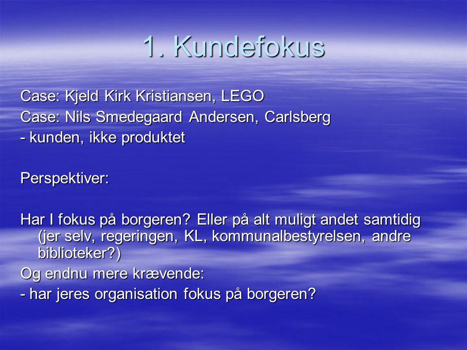 1. Kundefokus Case: Kjeld Kirk Kristiansen, LEGO