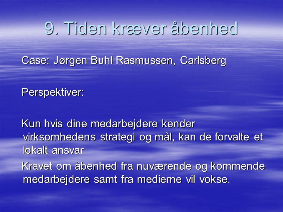 9. Tiden kræver åbenhed Case: Jørgen Buhl Rasmussen, Carlsberg