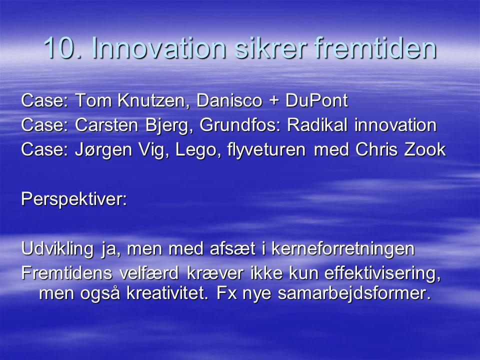 10. Innovation sikrer fremtiden