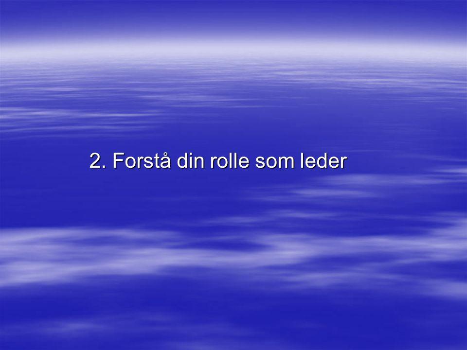 2. Forstå din rolle som leder