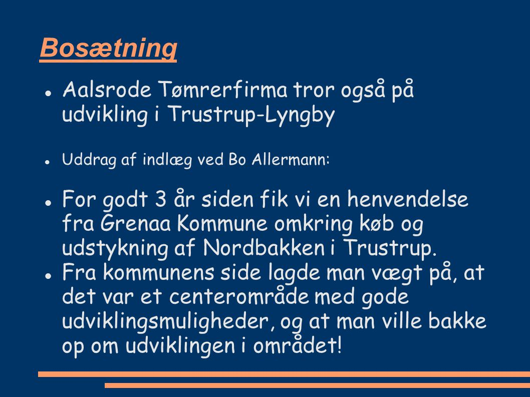 Bosætning Aalsrode Tømrerfirma tror også på udvikling i Trustrup-Lyngby. Uddrag af indlæg ved Bo Allermann: