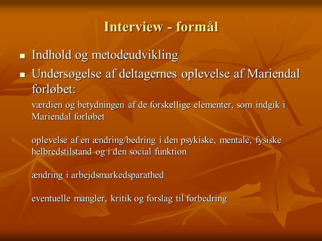 Interview - formål Indhold og metodeudvikling