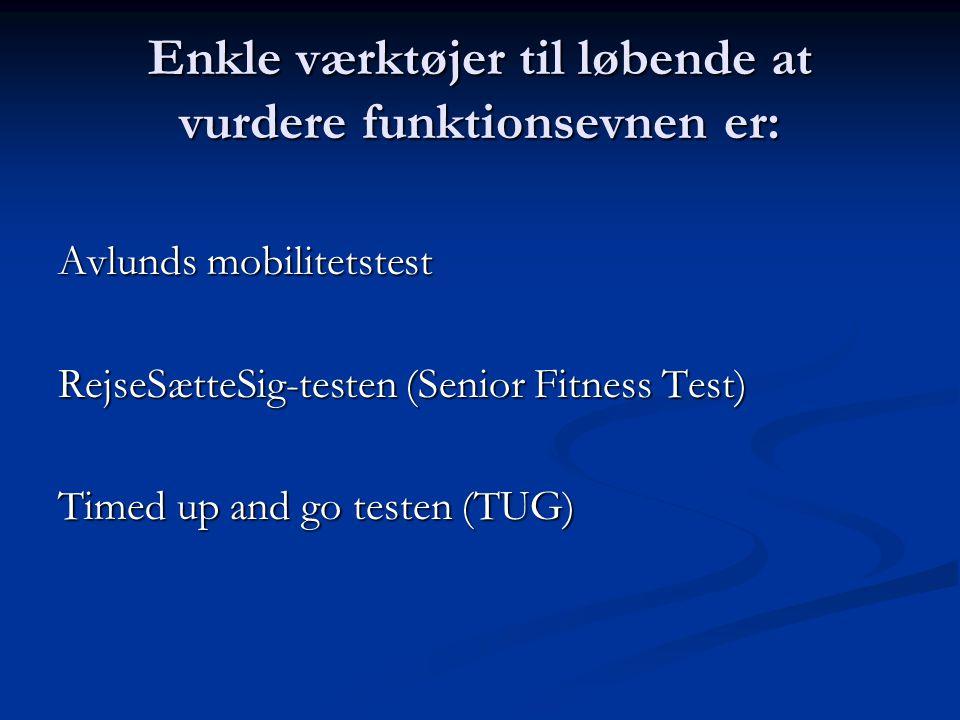 Enkle værktøjer til løbende at vurdere funktionsevnen er: