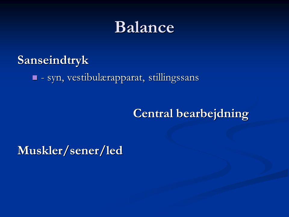 Balance Sanseindtryk Central bearbejdning Muskler/sener/led