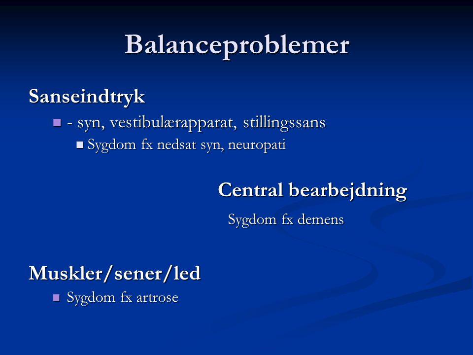 Balanceproblemer Sanseindtryk Central bearbejdning Sygdom fx demens