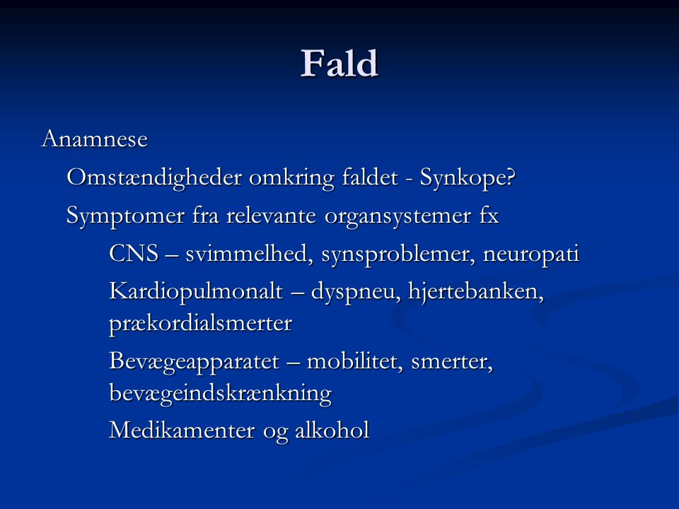 Fald Anamnese Omstændigheder omkring faldet - Synkope