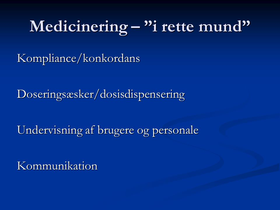 Medicinering – i rette mund