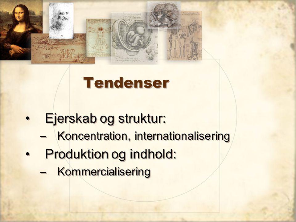 Tendenser Ejerskab og struktur: Produktion og indhold: