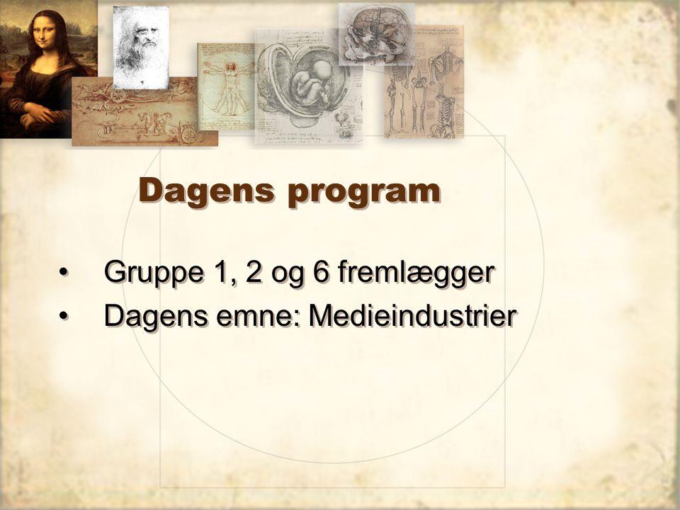 Dagens program Gruppe 1, 2 og 6 fremlægger