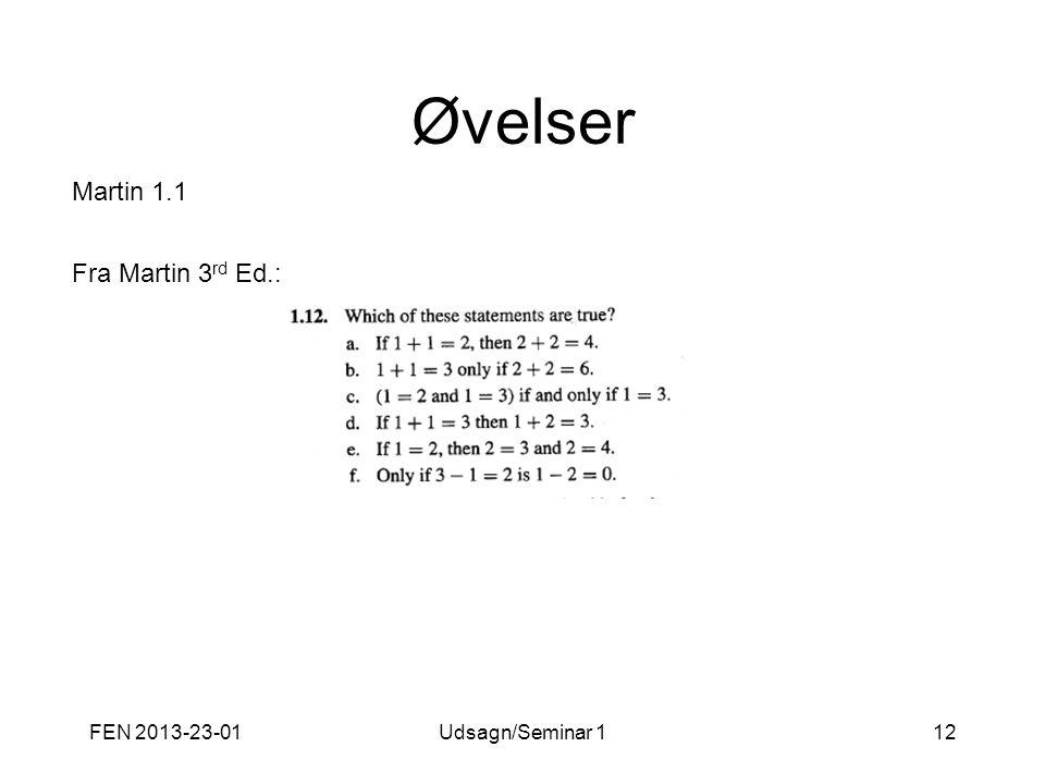 Øvelser Martin 1.1 Fra Martin 3rd Ed.: FEN 2013-23-01 Udsagn/Seminar 1