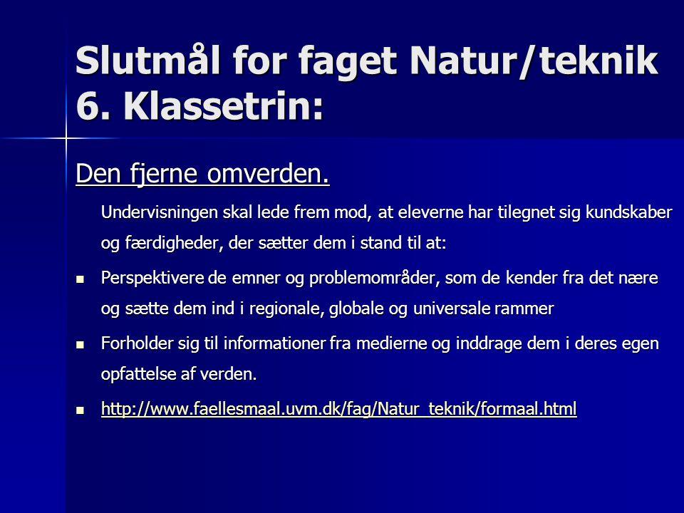 Slutmål for faget Natur/teknik 6. Klassetrin: