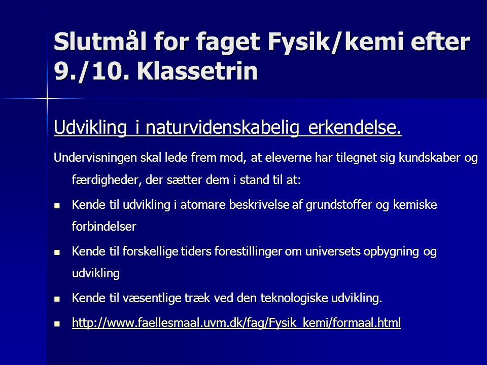 Slutmål for faget Fysik/kemi efter 9./10. Klassetrin