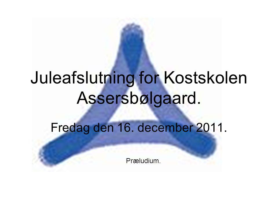 Juleafslutning for Kostskolen Assersbølgaard.