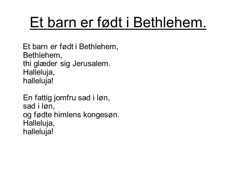 Et barn er født i Bethlehem.